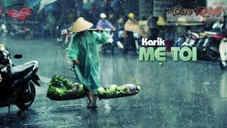 Mẹ Tôi [Karik] - Vì Con Mẹ Chính Là Tất Cả/HT99
