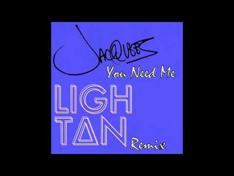 Jacquees - You Need Me (LIGHTAN Remix)