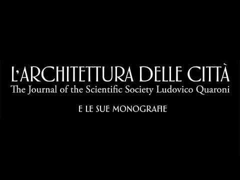 L'Architettura Delle Città: la nuova rivista della Società Scientifica Ludovico Quaroni