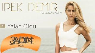 İpek Demir - Yalan Oldu (Official Lyric Video)