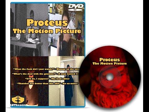 Proteus: The Motion Picture