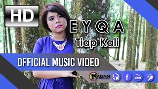 EYQA   Tiap Kali (Official Music Video)