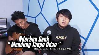 Ndarboy Genk - Mendung Tanpo Udan || Cover By Zainal Muttaqin & Sigit Pras ||