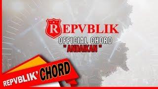 """REPVBLIK """" ANDAIKAN """" ( OFFICIAL GUITAR CHORD )"""