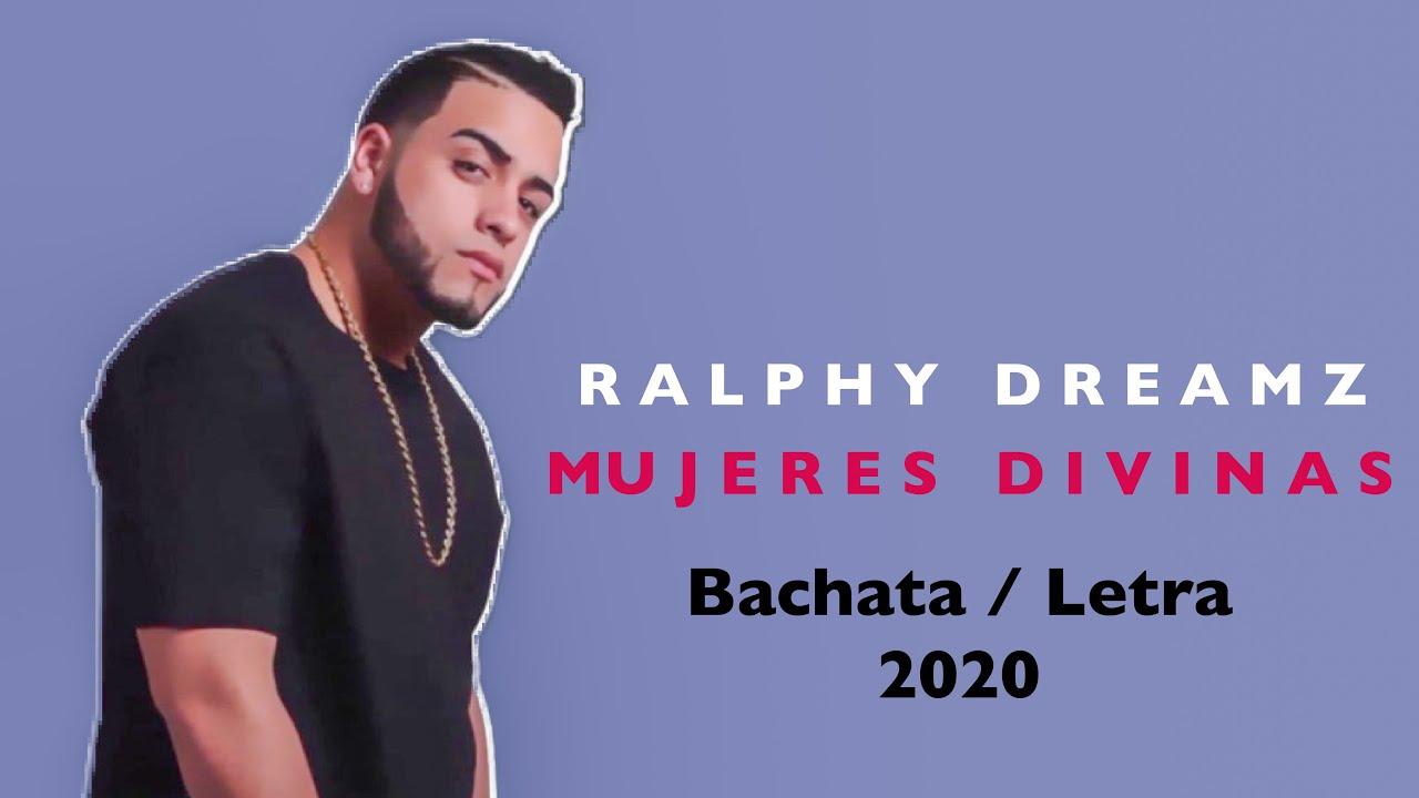 MUJERES DIVINAS - RALPHY DREAMZ (New Bachata 2020)(Letra💥)