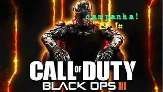 Campanha - Call of Duty: Black Ops III . Ep 1#