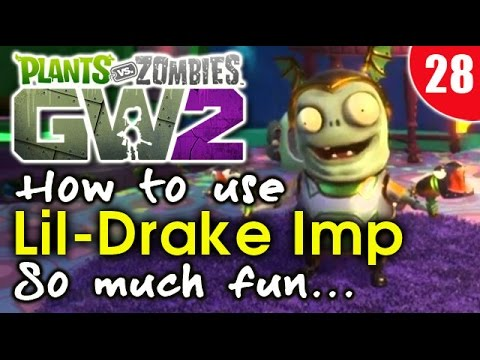 Plants Vz Zombies Garden Warfare 2  How To Use The Imp, Lil Drake