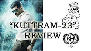 Kuttram 23 Movie Review by CBI | Cine Mixture