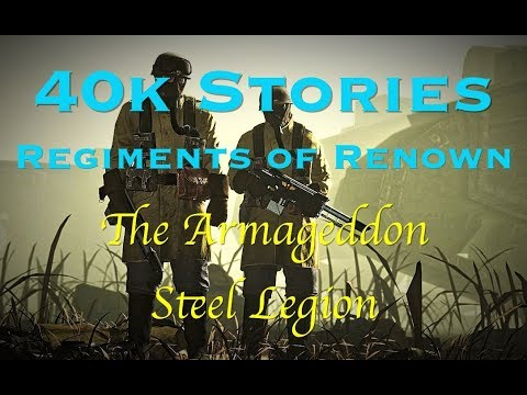 40k Stories - Regiments of Renown: The Armageddon Steel Legion