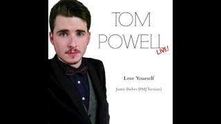 Love Yourself | Tom Powell (Justin Bieber / PMJ Cover)