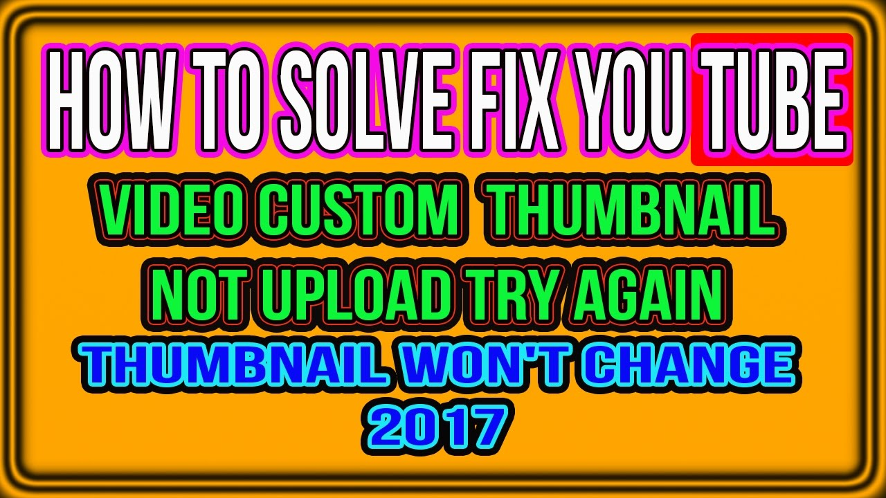 how to set a custom thumbnail on youtube 2017
