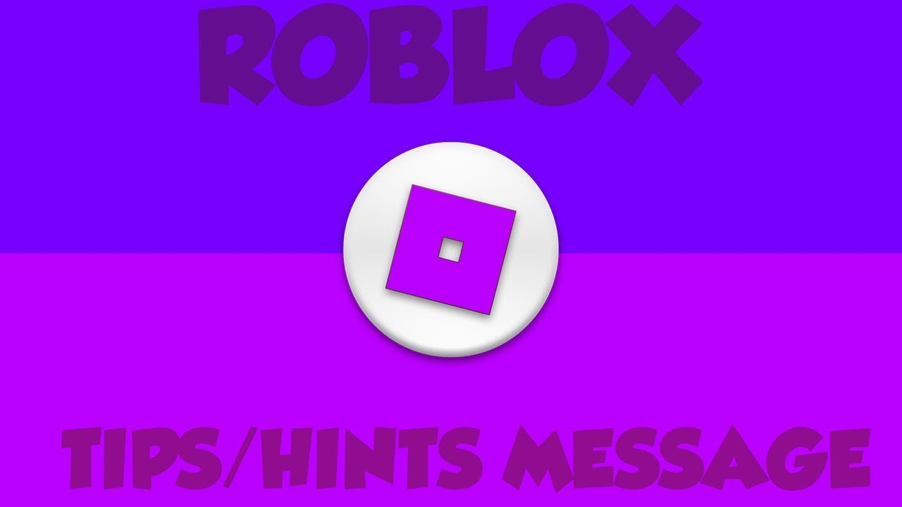 Roblox Creator Tips Roblox How To Make Tips Hints Messages Youtube
