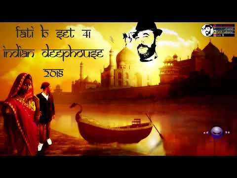Indian Deep House 2018 / fati B #41