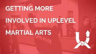 Getting More Involved in UpLevel Martial Arts