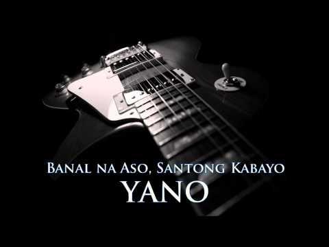 YANO - Banal na Aso, Santong Kabayo [HQ AUDIO]