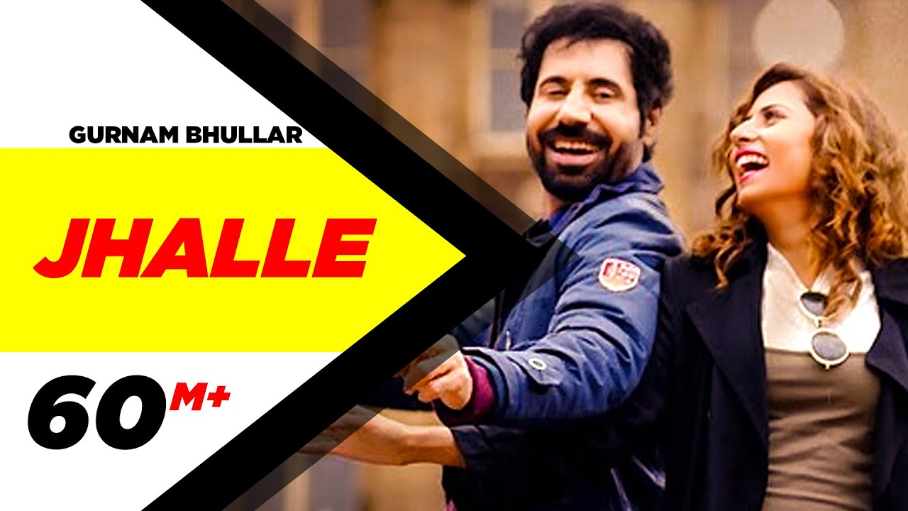Gurnam Bhullar | Jhalle | Official Song | Sargun Mehta | Binnu Dhillon | Latest Punjabi Song 2020