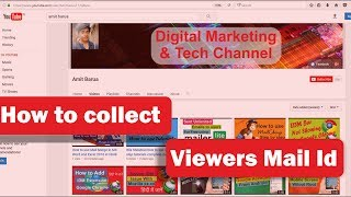 How to collect Youtube Viewers mail id for Marketing Youtube videos