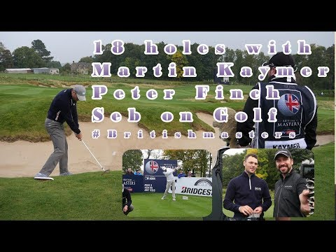 Playing with Martin Kaymer | British Masters | Peter Finch, Seb on Golf