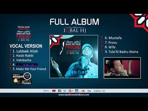 Iqbal HJ Full Album || Make Me Your Friend || Vocal Version || Compose by Parvez Juwel