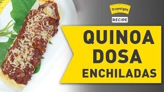 Veg Enchiladas | Mexican Food | Quinoa Dosa Recipe
