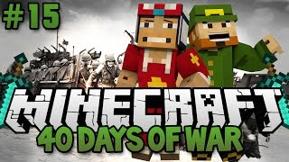 ♠ 40 Day War: Gold Sniffin Choo!!! - Day 15 ♠
