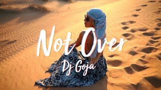 Dj Goja - Not Over