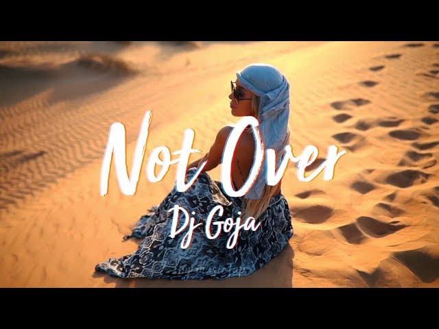 Dj Goja - Not Over
