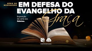 #1   A Dinâmica do Verdadeiro Evangelho   06/06/21 = 2