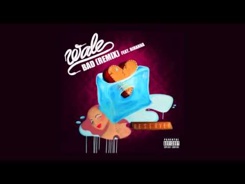 Wale f. Rihanna - Bad (Remix) [Official Audio].mp3