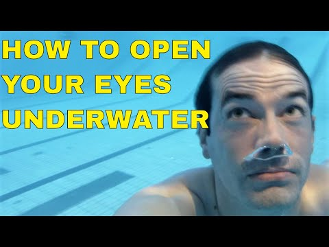 HOW TO OPEN YOUR EYES UNDERWATER