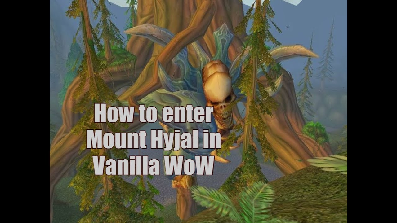 How To Get To Mount Hyjal In Vanilla Wow And Out Of It Youtube