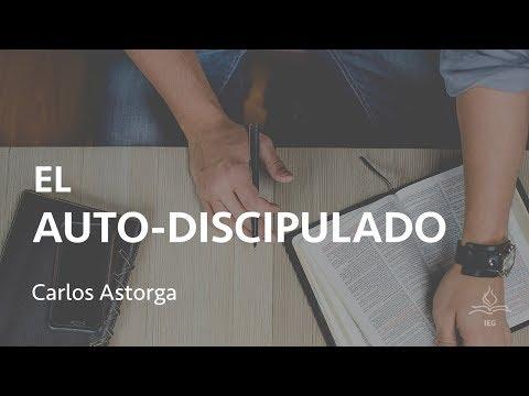 El auto-discipulado - Carlos Astorga