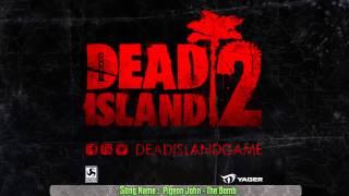 Dead Island 2 E3 Announce Trailer Music [Pigeon John - The Bomb]