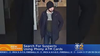 Search On for Suspects Using Phony ATM Cards