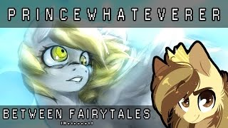 Watch Princewhateverer Between Fairytales And Happy Endings video