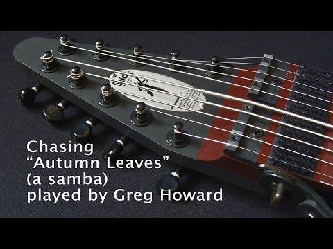"""Chasing """"Autumn Leaves"""" (a samba) Greg Howard - Chapman Stick"""