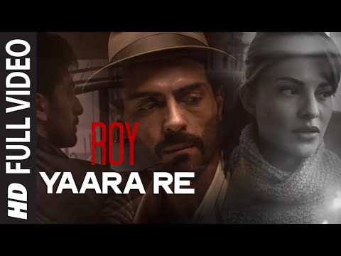'Yaara Re' FULL VIDEO Song | Roy | Ranbir...