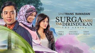 Video Surga Yang Tak Dirindukan The  Series download MP3, 3GP, MP4, WEBM, AVI, FLV Januari 2018