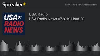 USA Radio News 072019 Hour 20