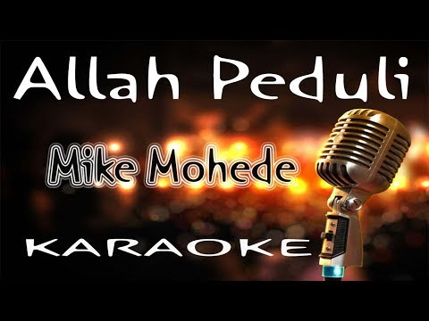 Download lagu gratis Allah Peduli - Mike Mohede ( KARAOKE HQ Audio ) terbaru