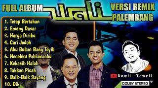 FULL ALBUM REMIX PALEMBANG_WALI BAND || Dowii Tewell