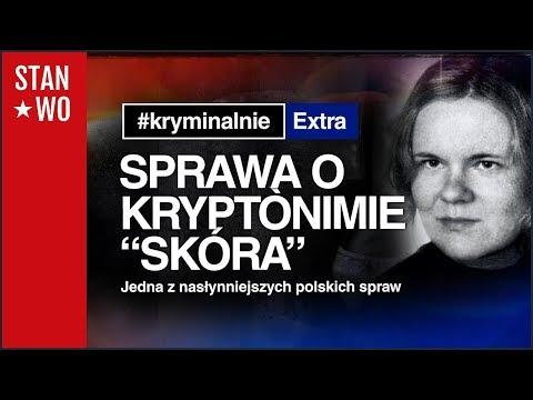 """Sprawa o Kryptonimie """"skóra""""- Zabójstwo Katarzyny Z. - KryminalnieExtra #5"""