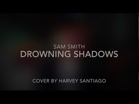 Drowning Shadows by Sam Smith (cover) | harveysantiago