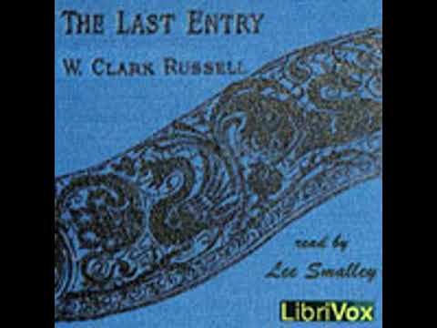 THE LAST ENTRY by William Clark Russell FULL AUDIOBOOK   Best Audiobooks