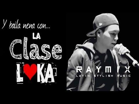 La Clase Loka Vs Raymix