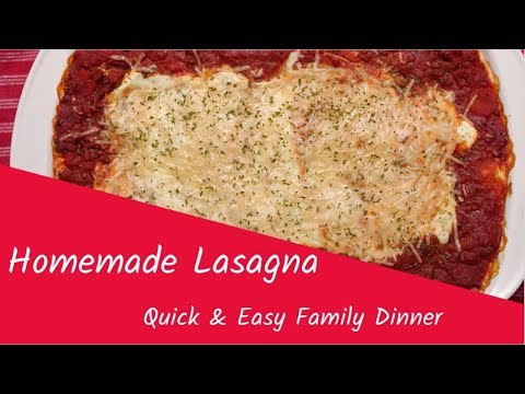 LASAGNA RECIPE | QUICK AND EASY FAMILY DINNER