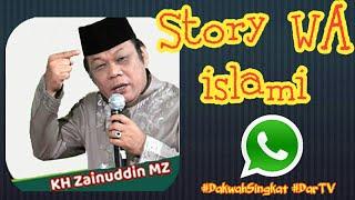 Video Story WA Keren Terbaru ISLAMI || DAKWAH SINGKAT || KH ZAINUDDIN MZ download MP3, 3GP, MP4, WEBM, AVI, FLV September 2019