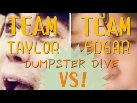 Dumpster Dive VS! - Team Taylor VS. Team Edgar