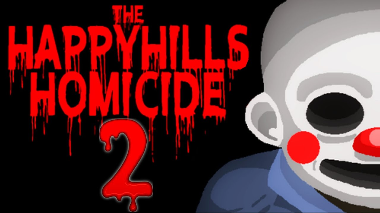 LE TUEUR EST DE RETOUR !! -The Happy Hills Homicide- [Part 2/2] avec Bob Lennon