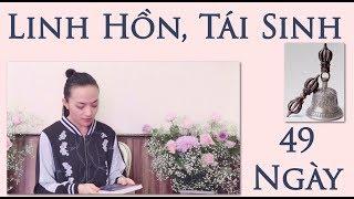 49 NGÀY- TÁI SINH- LINH HỒN- mật tông- kim cương thừa- Tinna Tinh